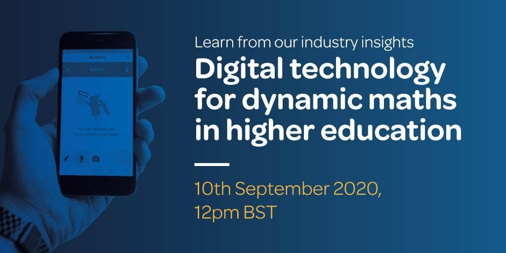digital tech for dynamic math in higher ed webinar - 10th September 12pm BST