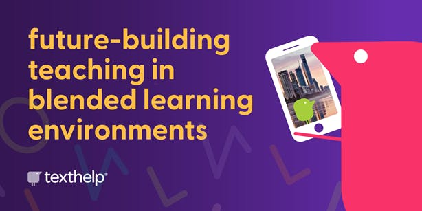 future-building teaching in blended learning environments with texthelper on phone