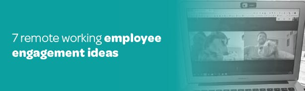 7 remote working employee engagement ideas