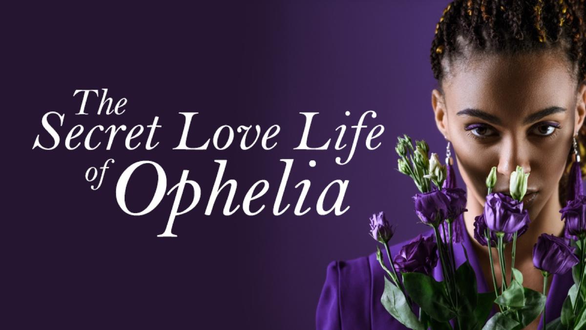 The Secret Love Life of Ophelia