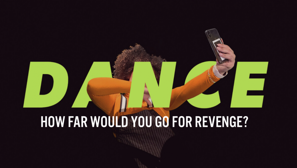 DANCE: How far would you fo for revenge?