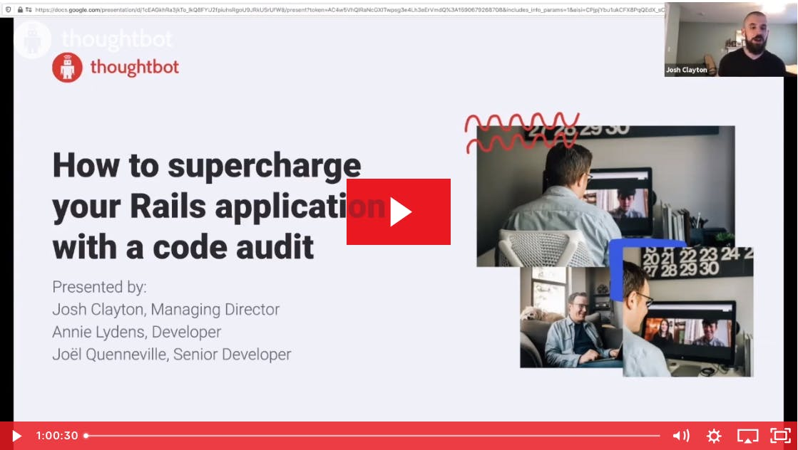 Screenshot of a slide and Josh Clayton video; slide text: How to supercharge your Rails application with a code audit