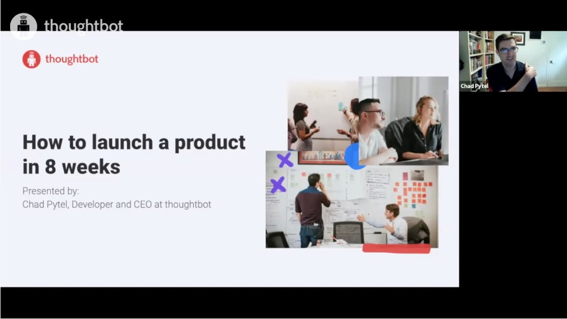 Screenshot of a slide and Chad Pytel video; slide text: How to launch a product in 8 weeks