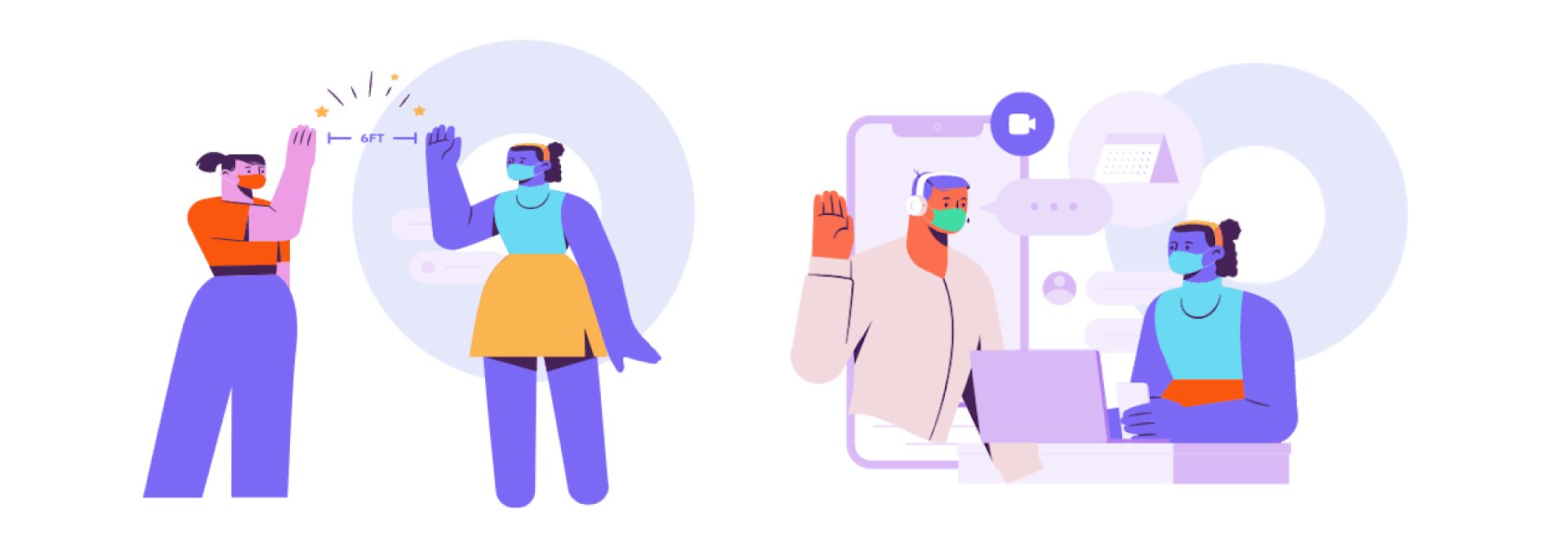Two illustrations side by side. In the first, two female presenting people putting their hands up for a high-five 6ft away wearing masks. In the second, a orange male-presenting person is framed by a phone with a speech bubble and a female-presenting person sitting at a laptop