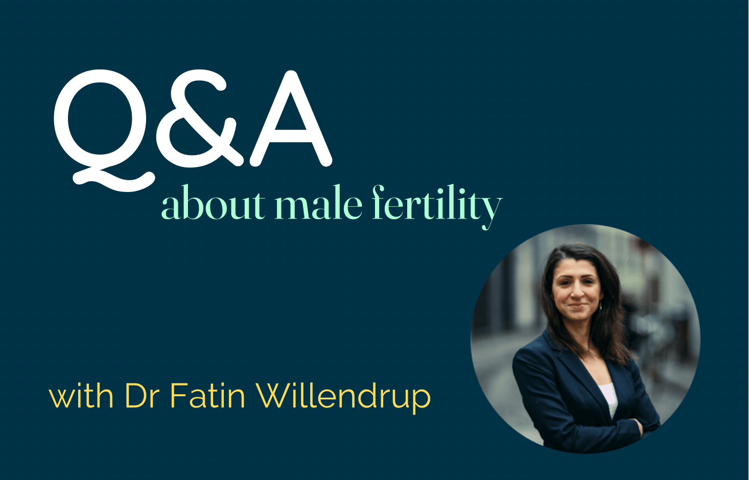 Q&A about male fertility with Dr. Fatin