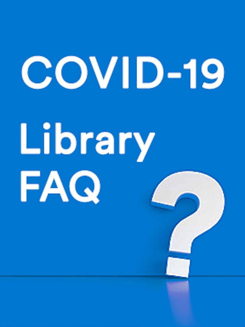 COVID-19 Library FAQ