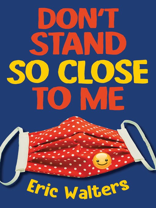 Don't Stand So Close to Me by Eric Walters