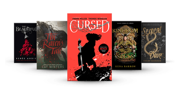 The Beautiful, The Raven's Tale, Cursed, Kingdom of Souls, Serpent & Dove