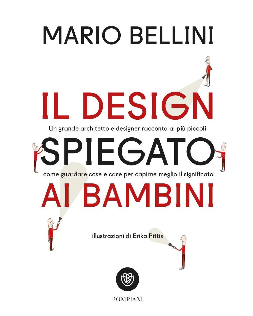 Mario Bellini, Il design spiegato ai bambini, illustrazioni Erika Pittis, Bompiani, 2018