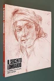Il Seicento lombardo. Catalogo della mostra Milano Palazzo Reale, Electa, 1973. In copertina Tanzio da Varallo