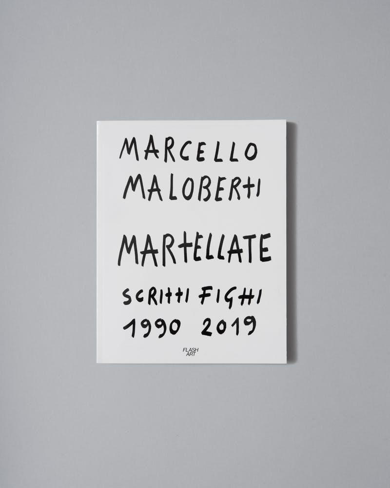 MARTELLATE (SCRITTI FIGHI 1990-2019) Marcello Maloberti, Flash Art, 2019