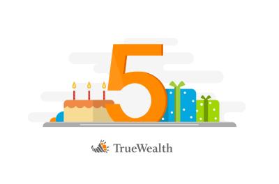 5 Jahre True Wealth