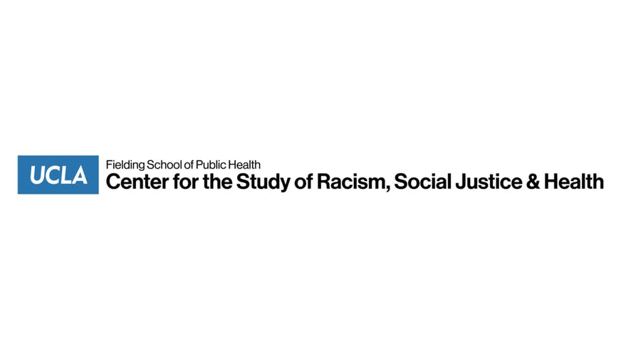 "Text based image that says ""UCLA Center for the Study of Racism, Social Justice, & Health""."