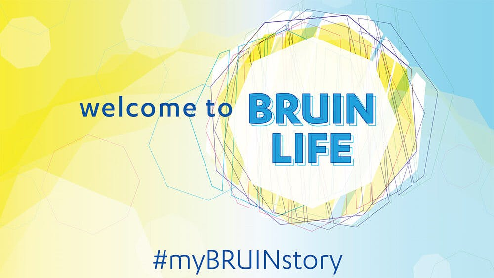 "Text based image that says ""welcome to Bruin Life""."