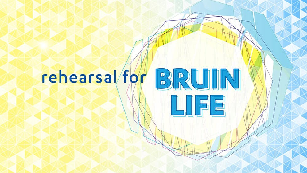 "Text based image that says ""rehearsal for Bruin Life""."