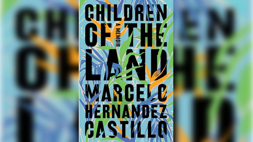 "An image of the cover of the Book, ""Children of the Land"" by Marcelo Hernandez Castillo"