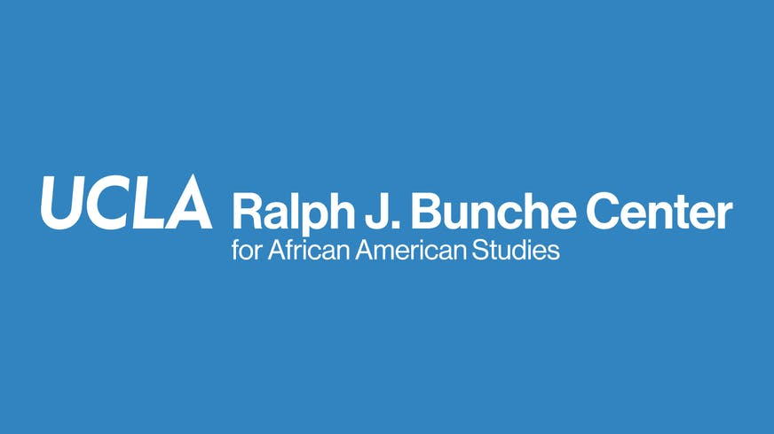 "Text based image that says ""UCLA Ralph J. Bunche Center for African American Studies""."