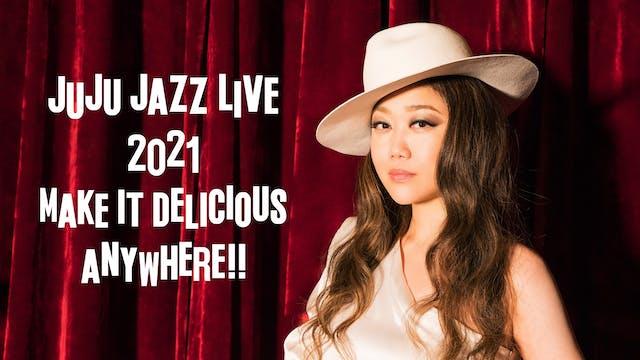 ブルーノート東京で開催『JUJU JAZZ LIVE 2021 「MAKE IT DELICIOUS ANYWHERE!!」』をU-NEXTでライブ配信決定!