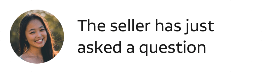 the seller has just asked a question