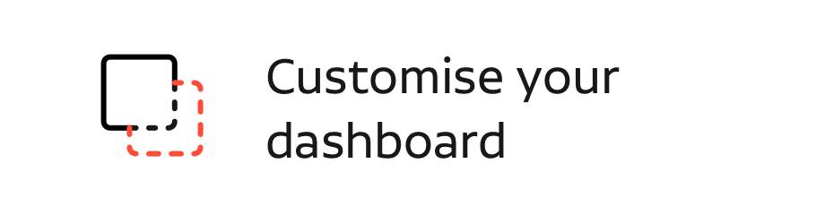 customise your dashboard