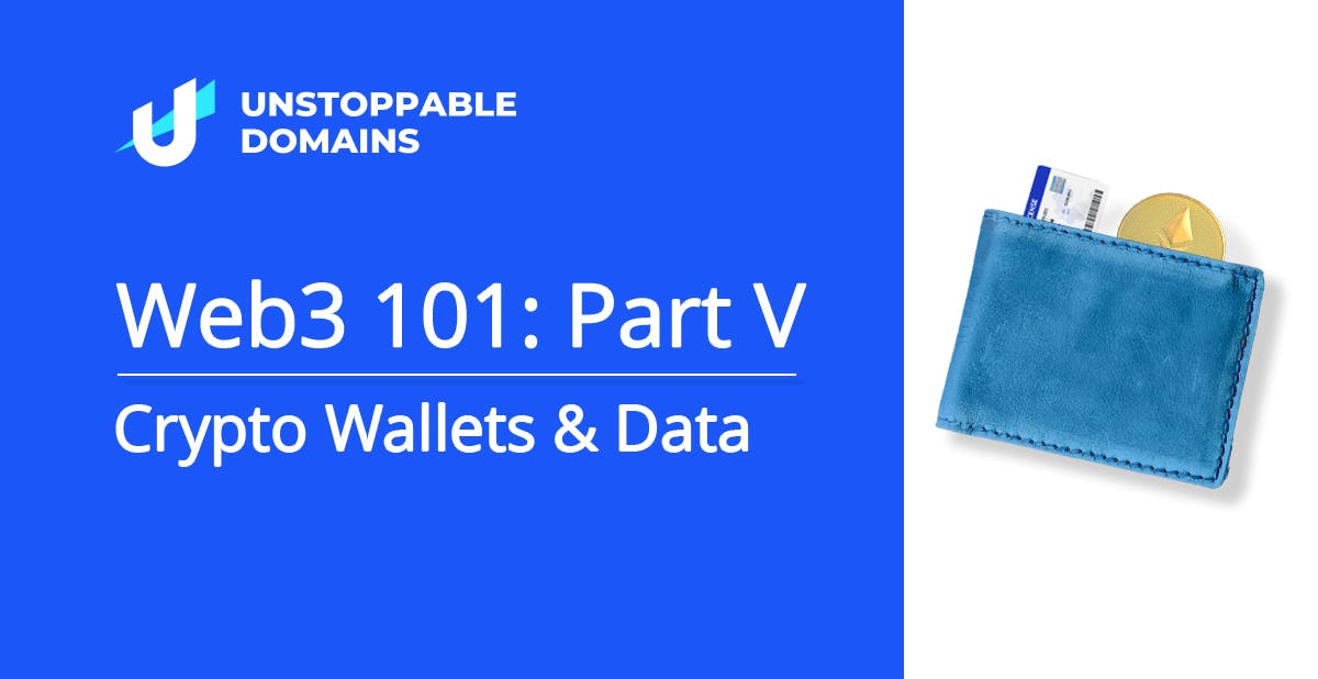 Web3 101 Part V Crypto Wallets and Data