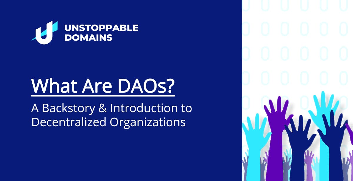What are DAOs? A Backstory and Introduction to Decentralized Organizations
