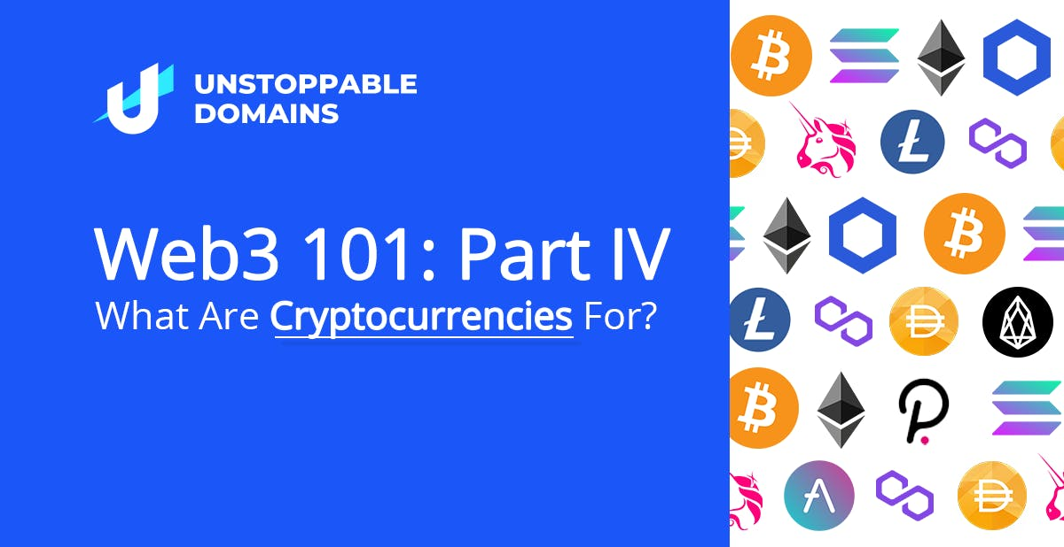 Web3 101 Part IV What Are Cryptocurrencies For?