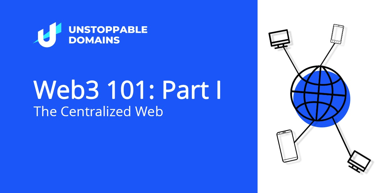 Web3 101 Part I- The Centralized Web