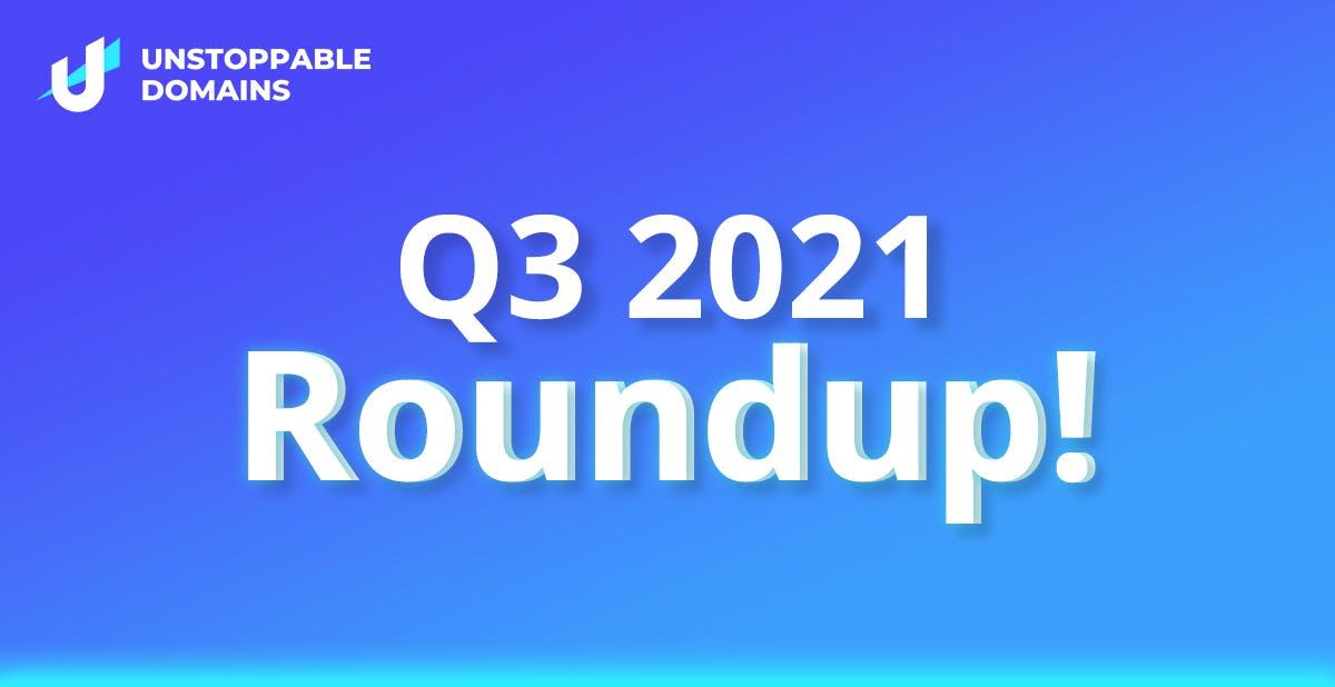 Q3 2021 Roundup
