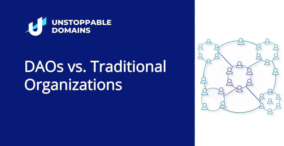 DAOs vs Traditional Organizations