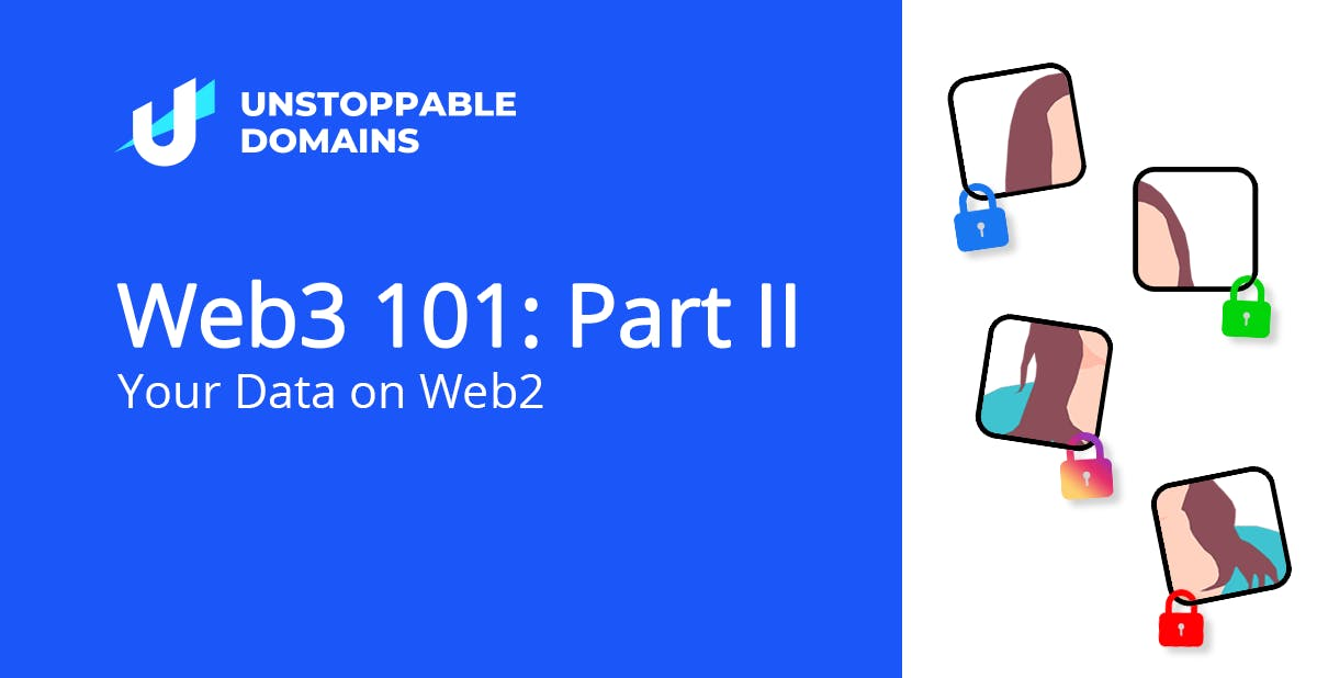 Web3 101: Part II- Your Data on Web2