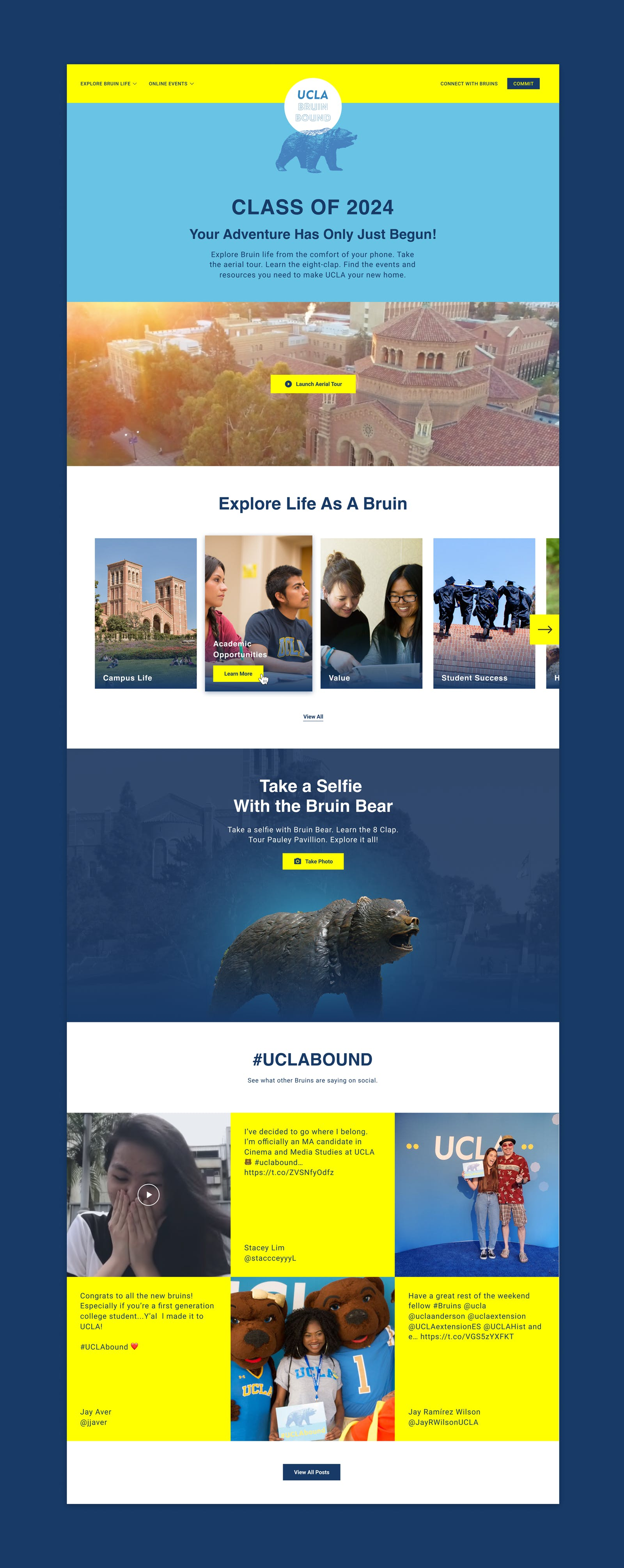 """UCLA Bruin Bound homepage design on a blue background. Top section has the UCLA Bruin Bound logo and text """"Class of 2024 Your Adventure Has Only Just Begun"""". Below that is an aerial shot of UCLA campus, then a carousel of images about each part of attending the UCLA school (Campus Life, Academic Opportunities, Value, Student Success). Then there is a section to Take a Selfie with the Bruin Bear. Last is a social media module of Instagram images and tweets."""