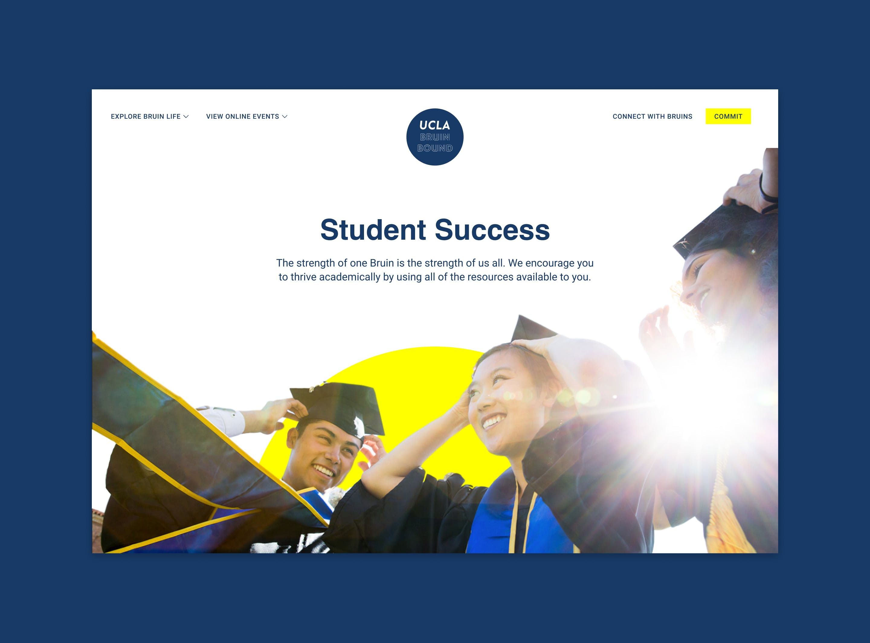 Image of UCLA Website on navy background. There is a Bruin Bound logo up top, and copy says Student Success The strength of one Bruin is the strength of us all. We encourage you to thrive academically by using all of the resources available to you. Underneath the text are three graduating students in cap and gown, one male and two females, all smiling.