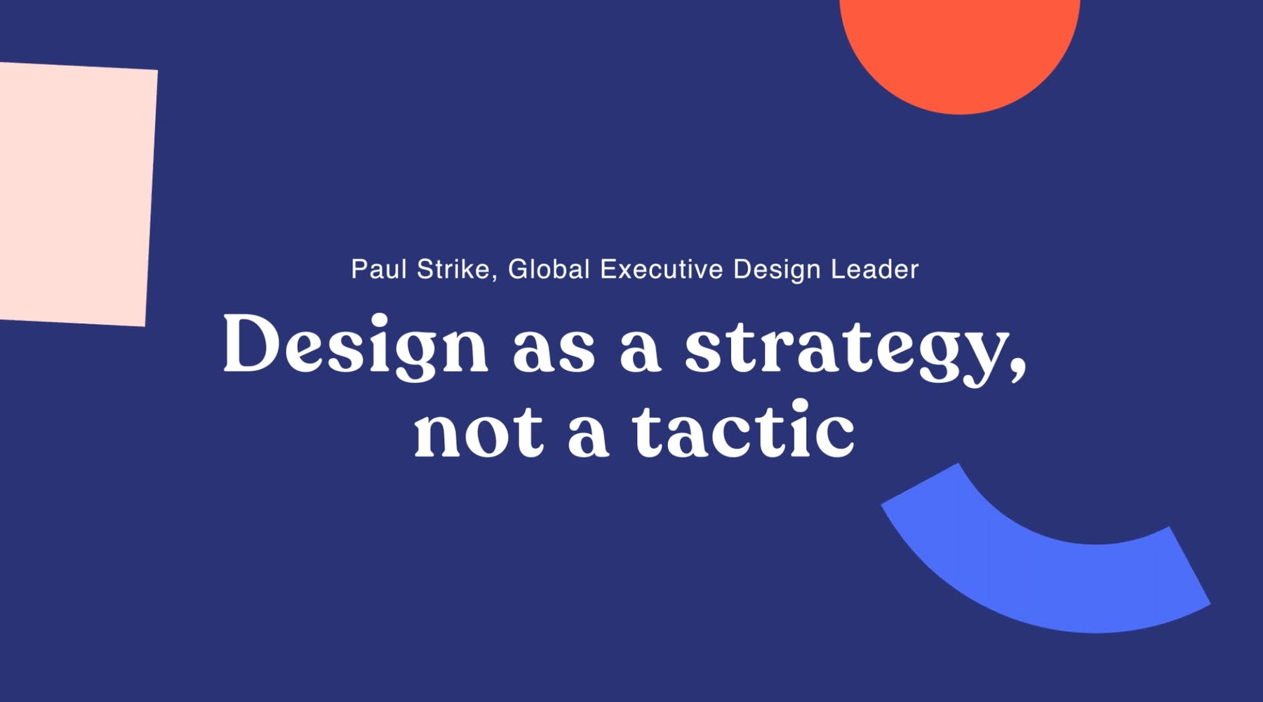 design as a strategy, not a tactic