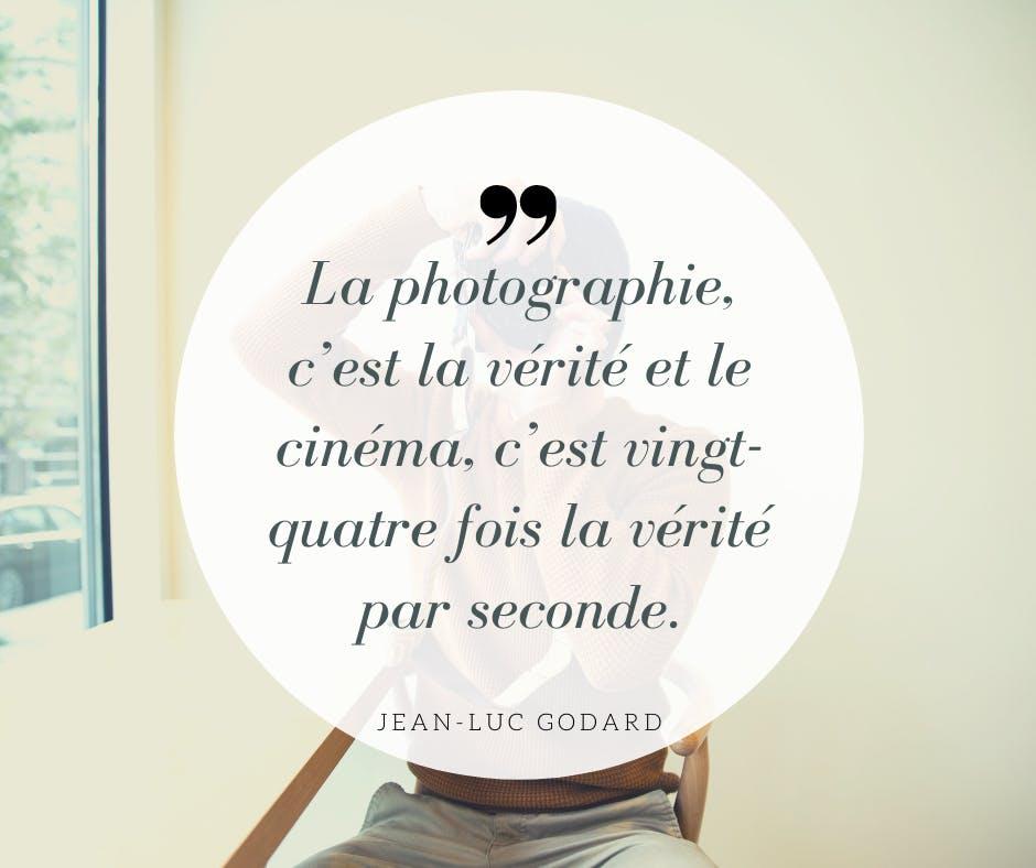 La photographie, c'est la vérité et le cinéma, c'est vingt-quatre fois la vérité par second
