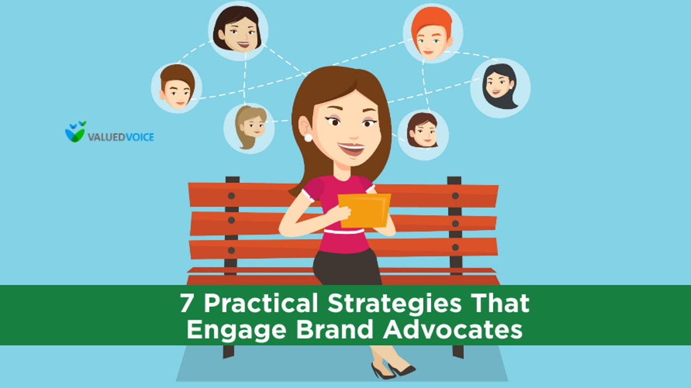 7 Practical Strategies That Engage Brand Advocates