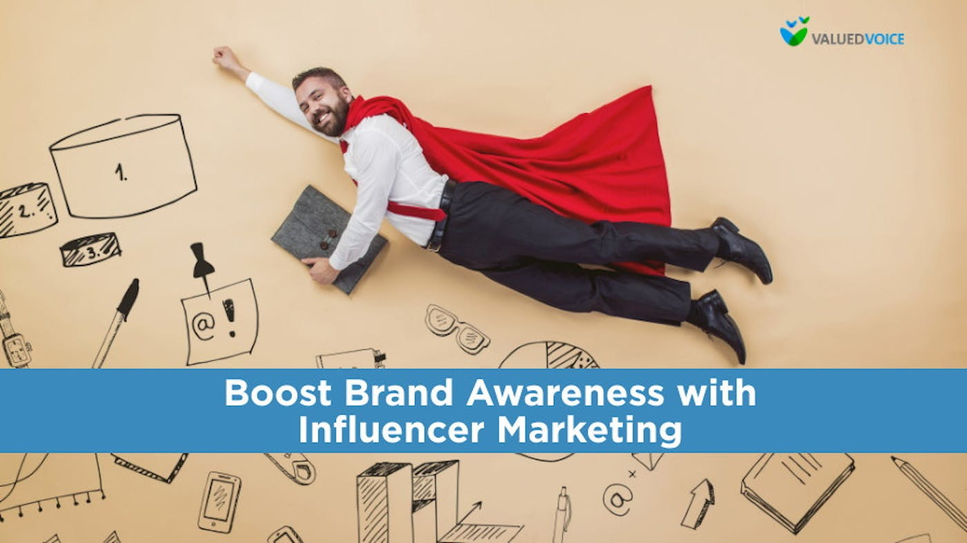 Boost Brand Awareness with Influencer Marketing
