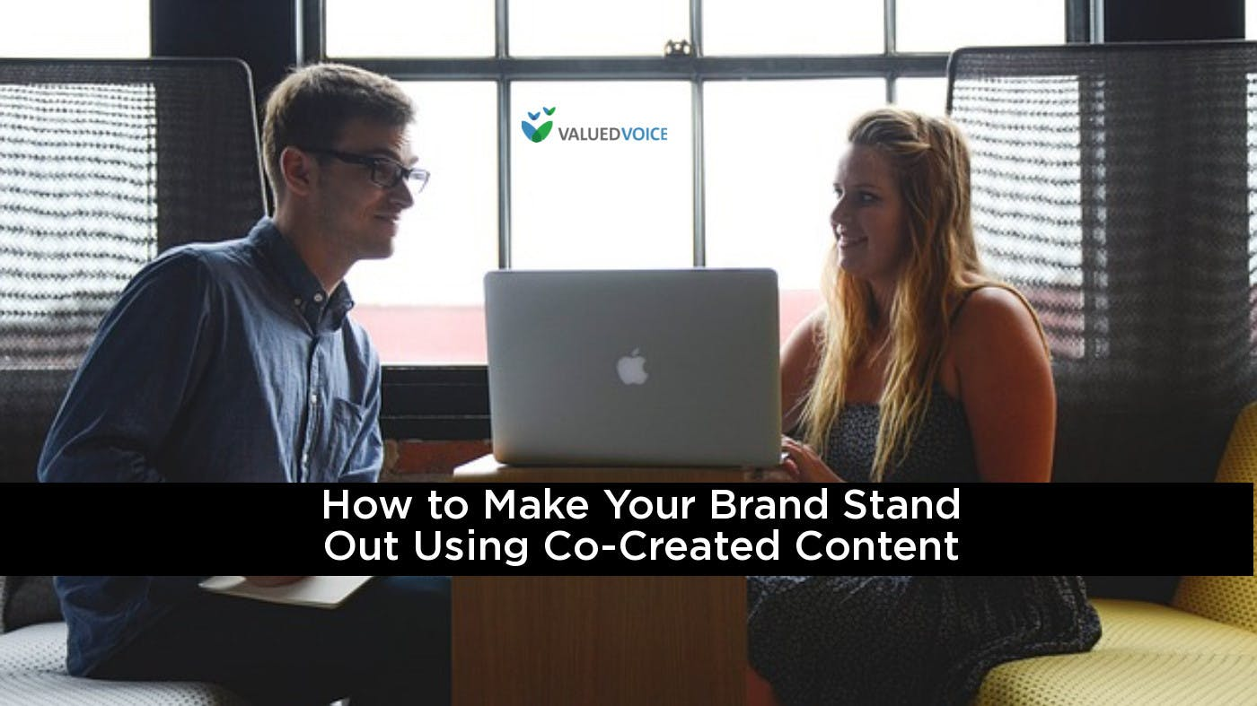 How to Make Your Brand Stand Out Using Co-Created Content