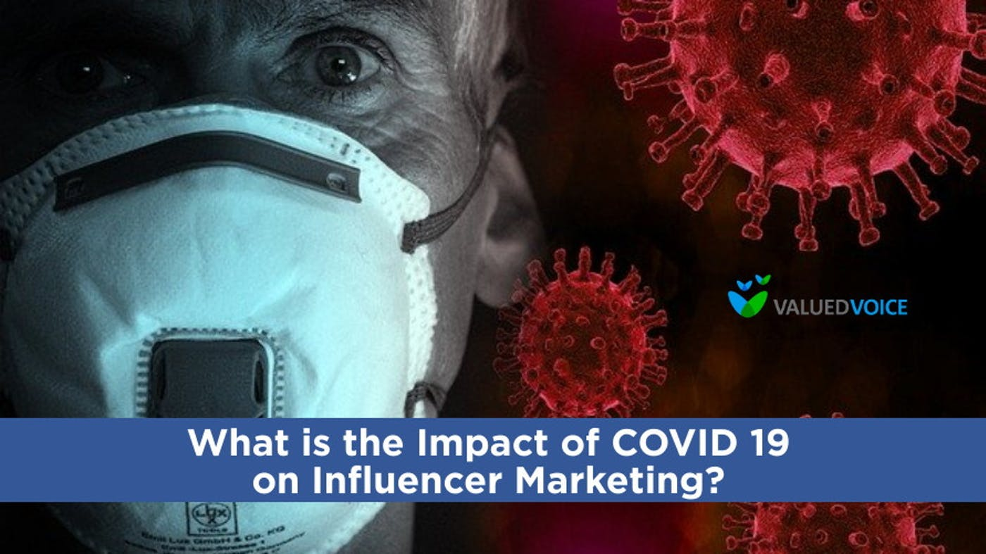 What is the Impact of COVID 19 on Influencer Marketing?