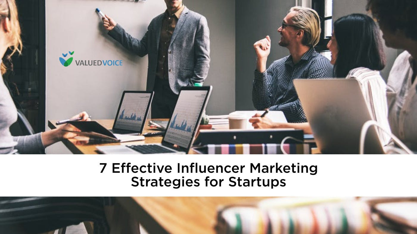7 Effective Influencer Marketing Strategies for Startups
