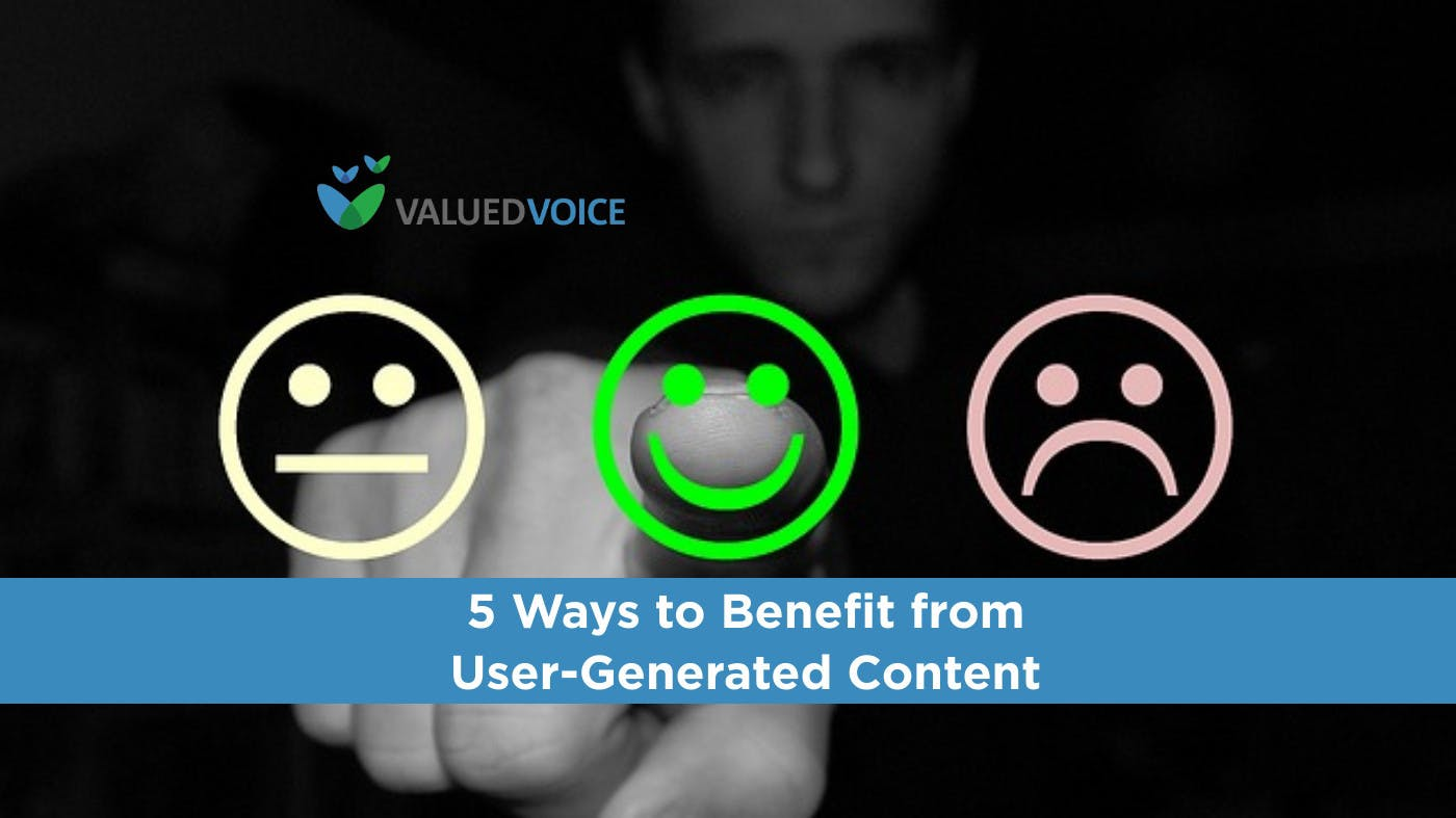 5 Ways to Benefit from User Generated Content