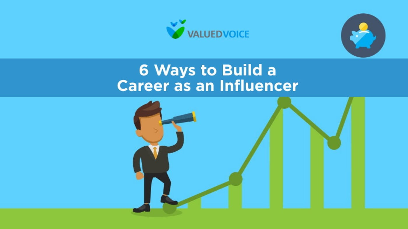 6 Ways to Build a Career as an Influencer