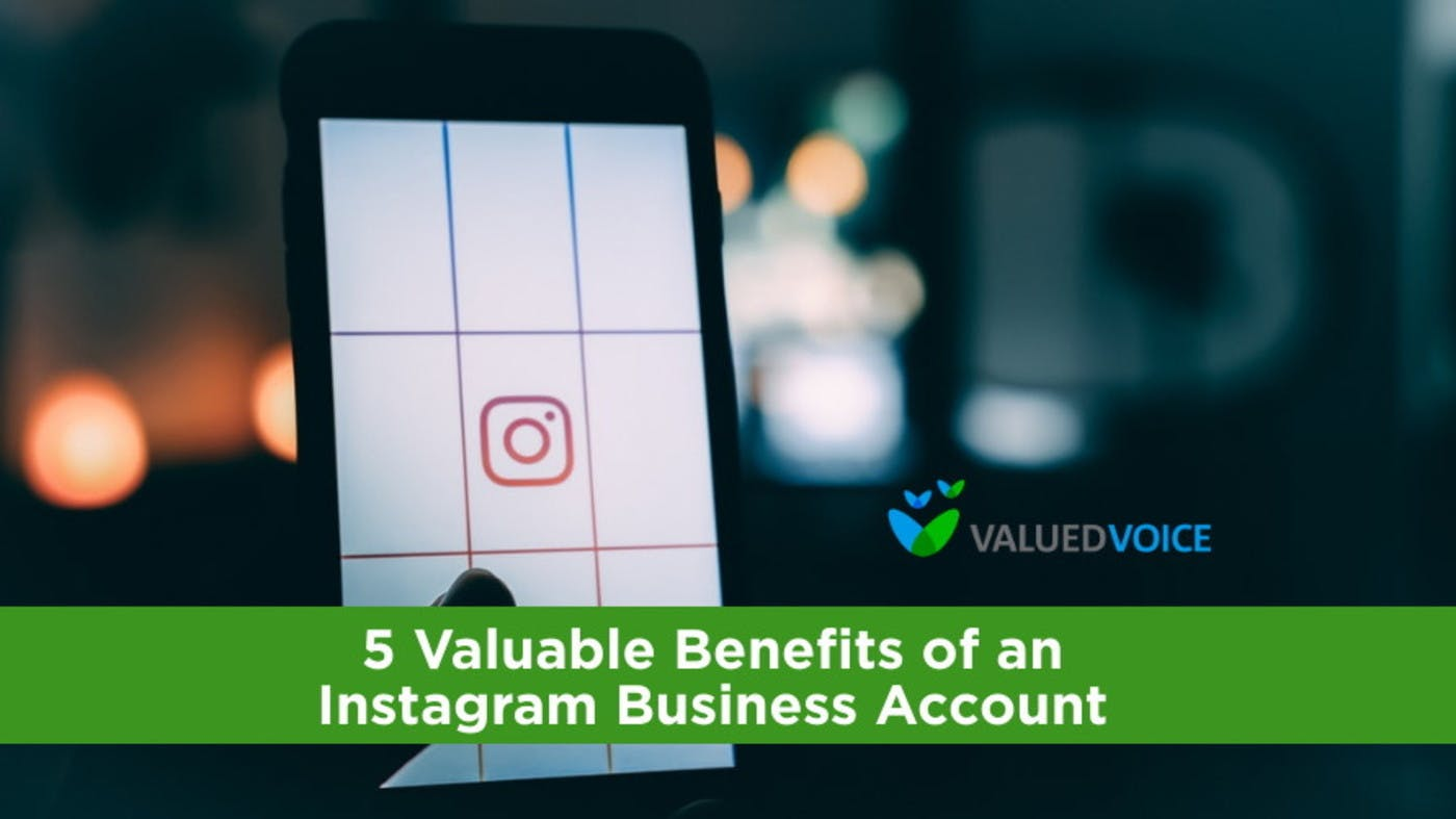 5 Valuable Benefits of an Instagram Business Account