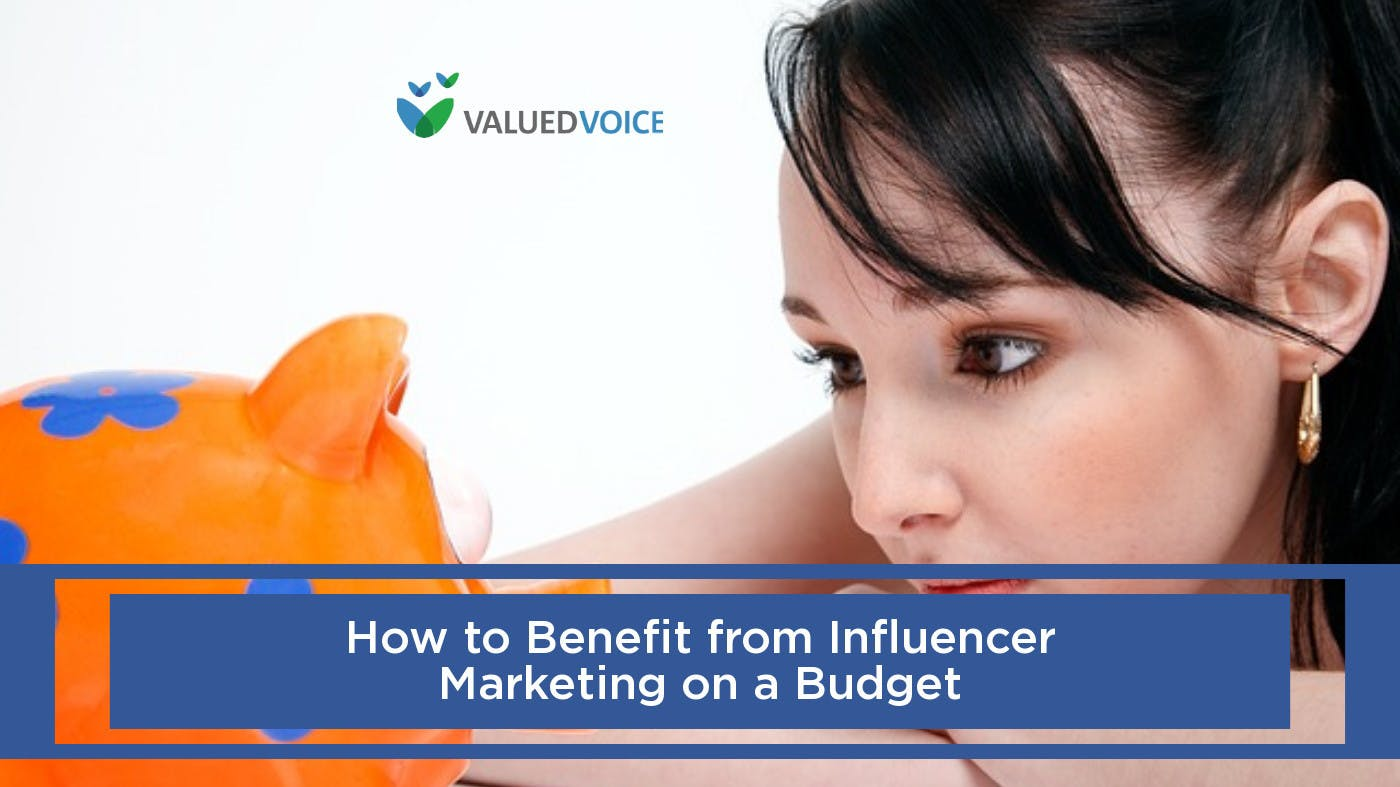 How to Benefit from Influencer Marketing on a Budget