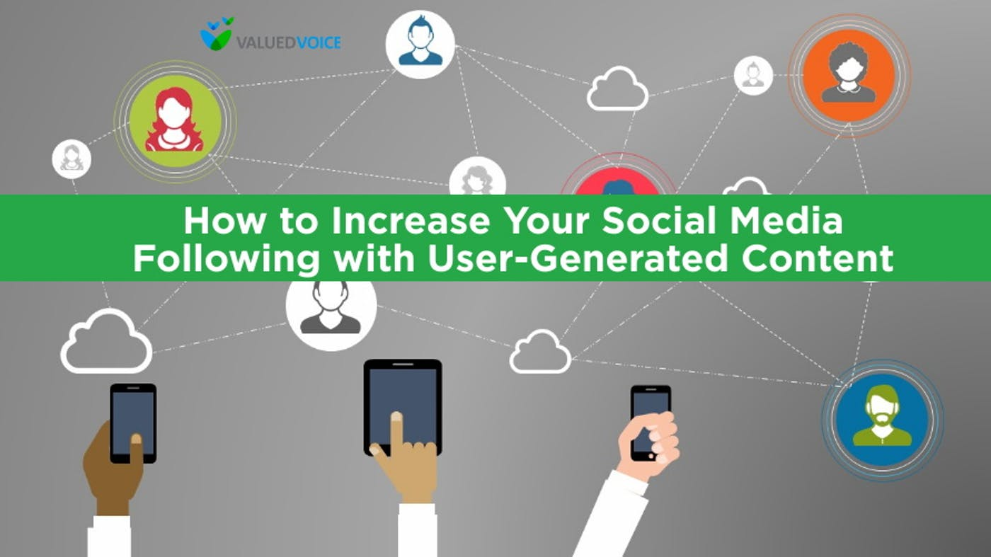 How to Increase Your Social Media Following with User-Generated Content