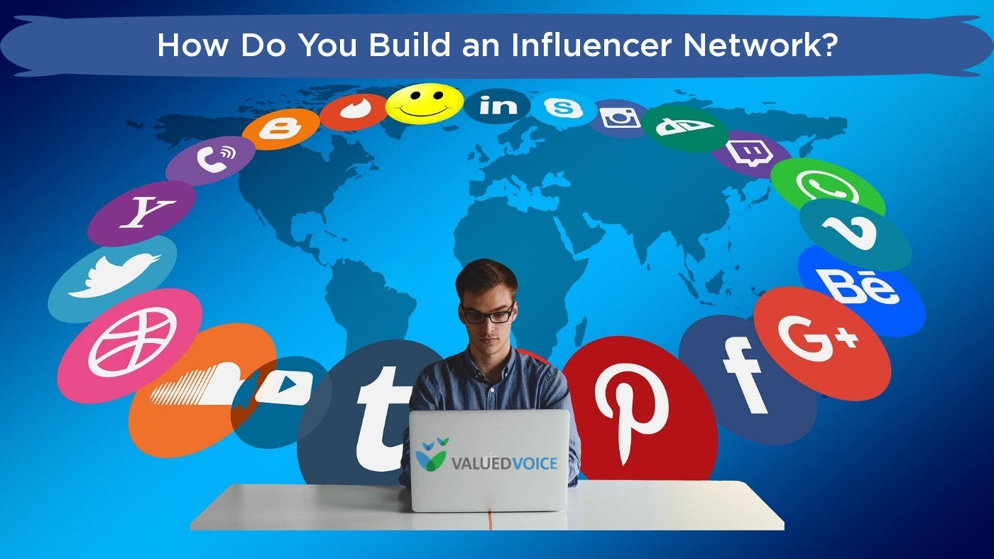 How Do You Build an Influencer Network?