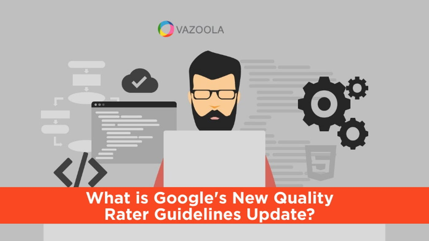 What is Google's New Quality Rater Guidelines Update?