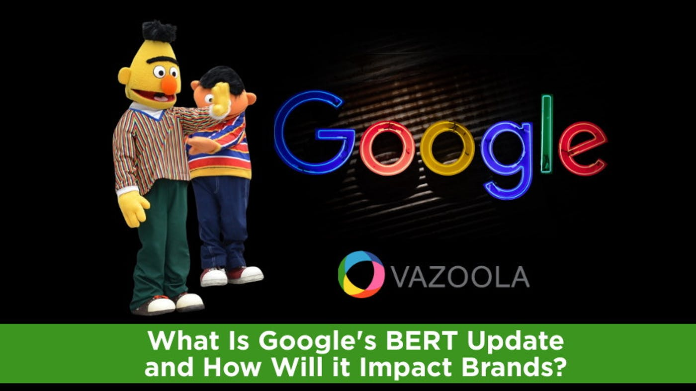 What Is Google's BERT Update and How Will it Impact Brands?