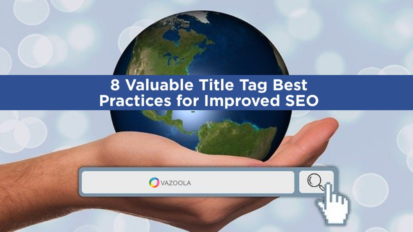 8 Valuable Title Tag Best Practices for Improved SEO