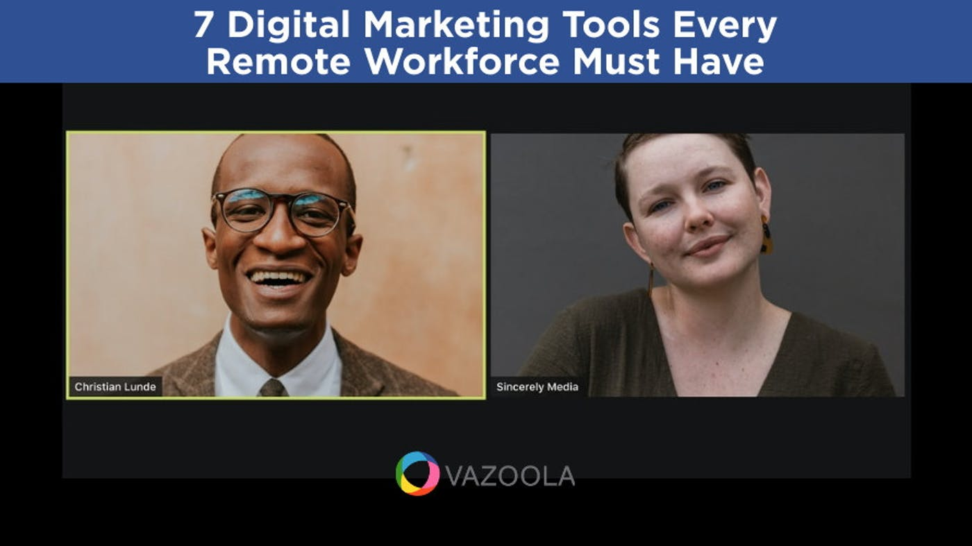 7 Digital Marketing Tools Every Remote Workforce Must Have